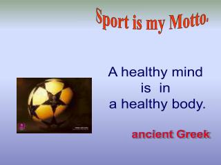 Sport is my Motto.