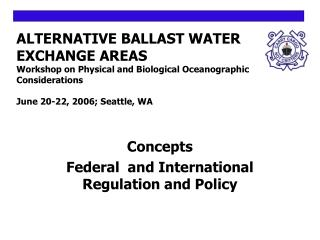 ALTERNATIVE BALLAST WATER EXCHANGE AREAS Workshop on Physical and Biological Oceanographic Considerations June 20-22, 20