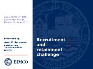 Recruitment and retainment challenge