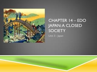 Chapter 14 – Edo Japan: A Closed Society