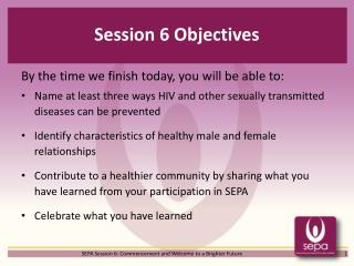 Session 6 Objectives