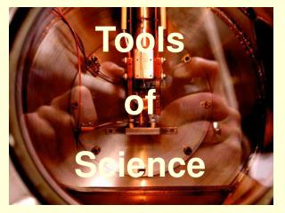 Tools  of  Science