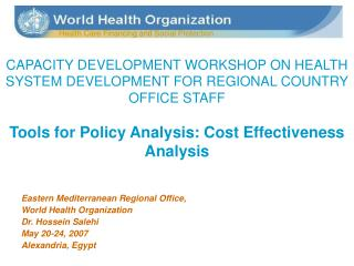 Eastern Mediterranean Regional Office,  World Health Organization Dr. Hossein Salehi May 20-24, 2007 Alexandria, Egypt