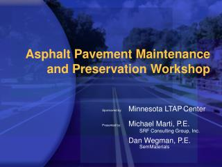 Asphalt Pavement Maintenance and Preservation Workshop