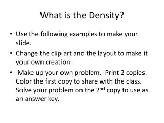 What is the Density?