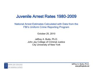 Juvenile Arrest Rates  1980-2009 National Arrest Estimates Calculated with Data from the FBI's Uniform Crime Reporting