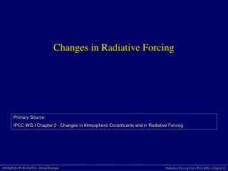 Changes in Radiative Forcing