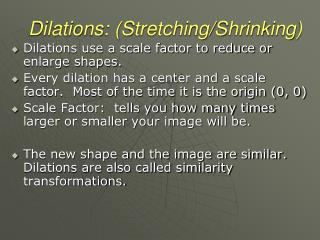 Dilations: (Stretching/Shrinking)