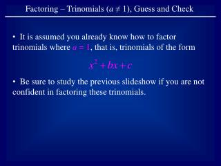 Factoring – Trinomials ( a ≠ 1), Guess and Check