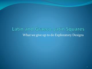 Latin and  Graeco -Latin Squares