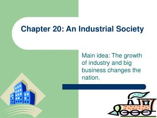Chapter 20: An Industrial Society