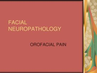 FACIAL NEUROPATHOLOGY
