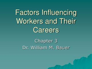 Factors Influencing  Workers and Their Careers
