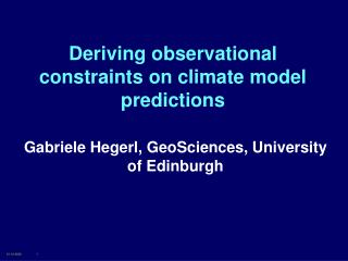 Deriving observational constraints on climate model predictions