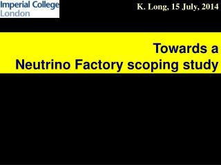 Towards a Neutrino Factory scoping study