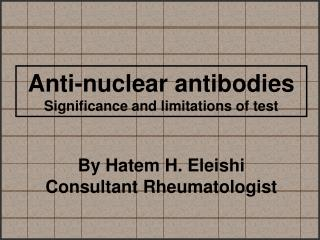 Anti-nuclear antibodies Significance and limitations of test