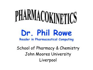 Dr. Phil Rowe Reader in Pharmaceutical Computing