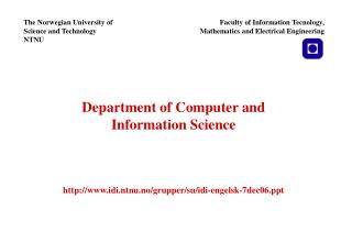 Department of Computer and Information Science http://www.idi.ntnu.no/grupper/su/idi-engelsk-7dec06.ppt