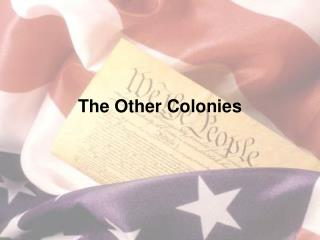 The Other Colonies