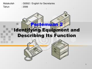 Pertemuan 2 Identifying Equipment and Describing Its Function