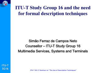 ITU-T Study Group 16 and the need for formal description techniques