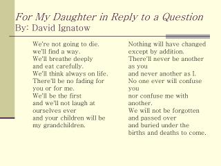 For My Daughter in Reply to a Question By: David Ignatow