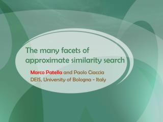 The many facets of approximate similarity search