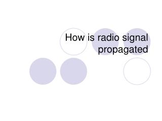 How is radio signal propagated