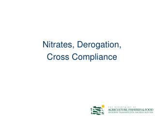 Nitrates, Derogation,  Cross Compliance