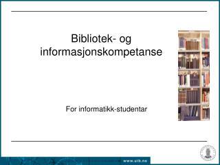Bibliotek- og informasjonskompetanse