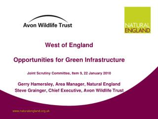 West of England Opportunities for Green Infrastructure Joint Scrutiny Committee, Item 9, 22 January 2010 Gerry Hamersley