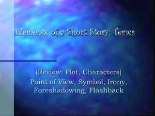 Elements  of a Short Story: Terms