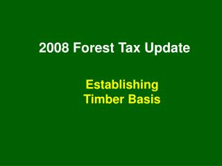 2008 Forest Tax Update