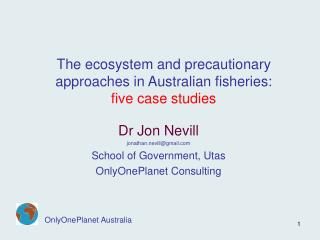 The ecosystem and precautionary approaches in Australian fisheries:  five case studies