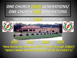 ONE CHURCH  FOUR  GENERATIONS/ ONE CHURCH  FOR  GENERATIONS