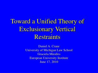 Toward a Unified Theory of Exclusionary Vertical Restraints
