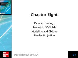 Chapter Eight Pictorial drawing: Isometric, 3D Solids Modelling and Oblique Parallel Projection