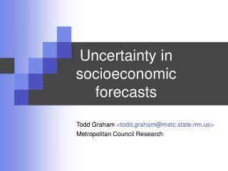 Uncertainty in socioeconomic  forecasts