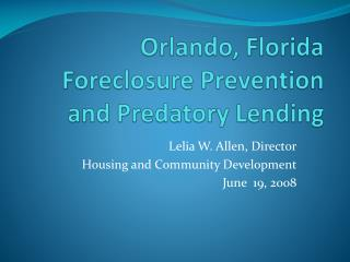 Orlando, Florida Foreclosure Prevention and Predatory Lending
