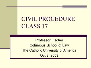 CIVIL PROCEDURE CLASS 17