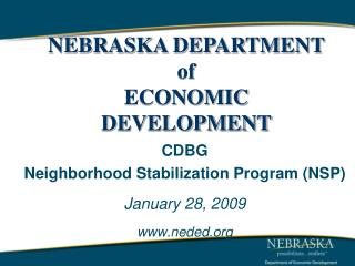CDBG Neighborhood Stabilization Program (NSP) January 28, 2009 www.neded.org