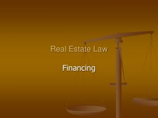 Real Estate Law Financing