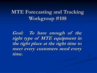 MTE Forecasting and Tracking Workgroup #108