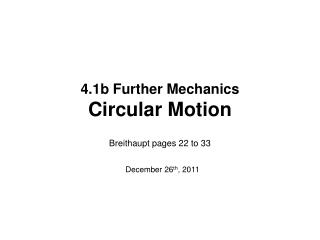 4.1b Further Mechanics Circular Motion