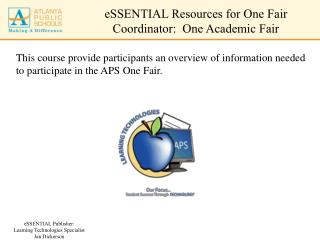 eSSENTIAL Resources for  One Fair Coordinator:  One Academic Fair