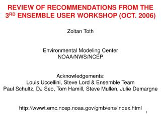 REVIEW OF RECOMMENDATIONS FROM THE  3 RD  ENSEMBLE USER WORKSHOP (OCT. 2006)