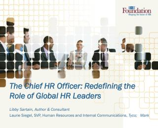 The Chief HR Officer: Redefining the Role of Global HR Leaders