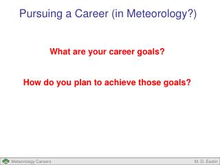 Pursuing a Career (in Meteorology?)