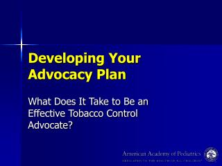 Developing Your Advocacy Plan