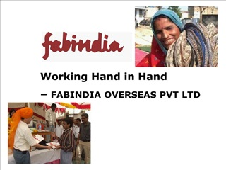 Working Hand in Hand   FABINDIA OVERSEAS PVT LTD
